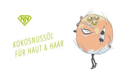 Das Allroundtalent: Kokosnussöl für Haut & Haar